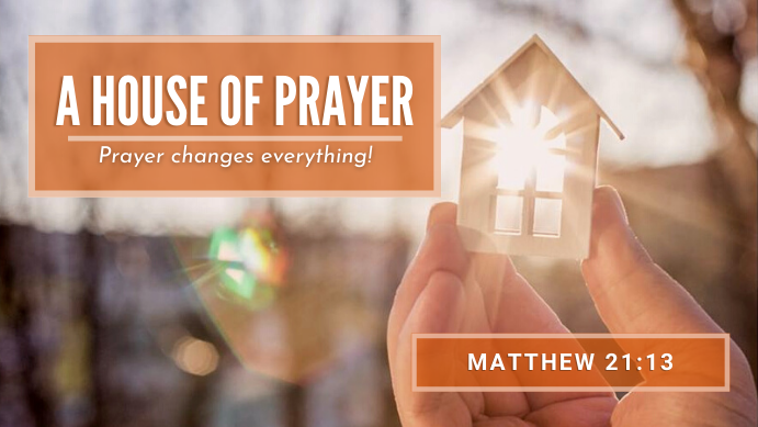 A House of Prayer: Prayer Changes Everything