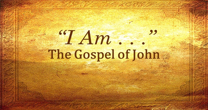 I Am - The Gospel of John